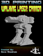 Walking Laser Cannon (3D Print: STL)