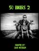 50 Bikers 2