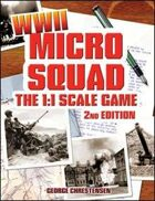 Micro Squad: The 1:1 Scale Game- WWII, 2nd Edition