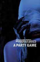 Murderous Ghosts: a Party Game