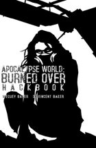 Apocalypse World: Burned Over Hackbook