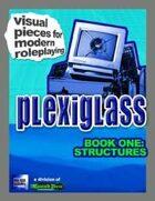 Plexiglass - Book One: Structures