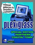 Plexiglass - Northern Coastal Town