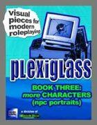 Plexiglass - Book Three: More Characters