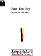 Over the Top: Guide to the Past