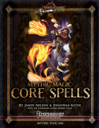 Mythic Magic: Core Spells