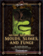 Mythic Monsters #2: Molds, Slimes, and Fungi