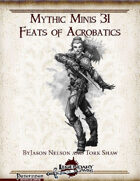Mythic Minis 31: Feats of Acrobatics
