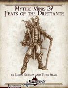 Mythic Minis 37: Feats of the Dilettante