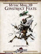 Mythic Minis 39: Construct Feats