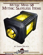 Mythic Minis 58: Mythic Slotless Items