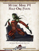 Mythic Minis 74: Half-Orc Feats