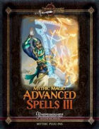 Mythic Magic: Advanced Spells III