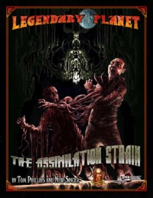 Legendary Planet: The Assimilation Strain (5E)