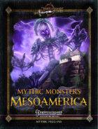 Mythic Monsters #36: Mesoamerica
