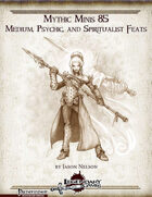 Mythic Minis 85: Medium, Psychic, and Spiritualist Feats