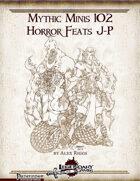 Mythic Minis 102: Horror Feats J-P