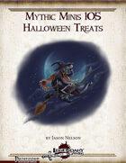 Mythic Minis 105: Halloween Treats
