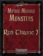 Mythic Module Monsters: Red Throne 3