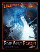 Legendary Planet: Dead Vault Descent (Pathfinder)
