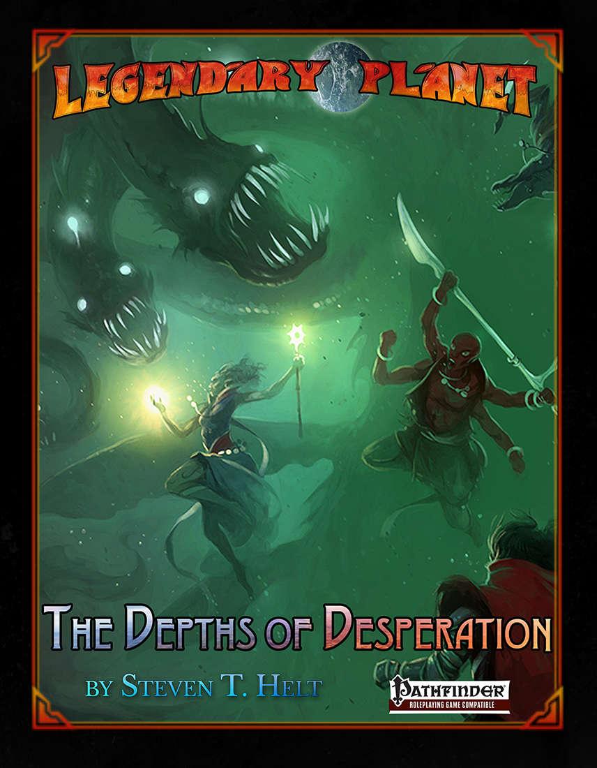 Legendary Planet: The Depths of Desperation (Pathfinder)