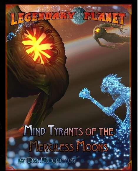 Legendary Planet: Mind Tyrants of the Merciless Moons (Pathfinder)