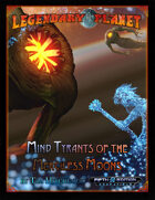 Legendary Planet: Mind Tyrants of the Merciless Moons (5E)
