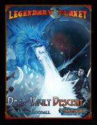 Legendary Planet: Dead Vault Descent (Starfinder)