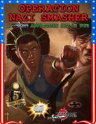OPERATION: NAZI SMASHER (5E) (Charity Product)