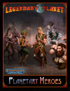 Planetary Heroes (Starfinder)