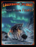 Legendary Worlds: Polaris 7 (Starfinder)