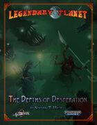 Legendary Planet: The Depths of Desperation (Starfinder)