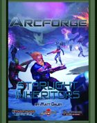 Arcforge Campaign Setting: Starlight Inheritors