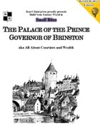 The Palace of the Prince Governor of Brinston aka All About Courtiers and Wealth