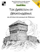 The Garrison of Greassnggraus aka All About Adventuring in the Wilderness