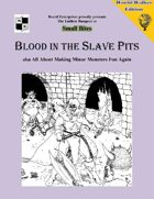 Blood in the Slave Pits aka All About Making Minor Monsters Fun Again - World Walkers' edition