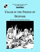 Valor in the Prison of Despair aka All About Wandering Monsters - Game Masters' edition