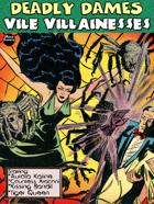 Deadly Dames: Vile Villainesses