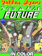 Golden Agers: Strange Future (in color)