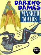 Daring Dames: Masked Maids