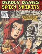 Deadly Dames: Spicy Spirits