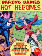 Daring Dames: Hot Heroines