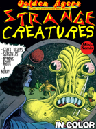 Golden Agers: Strange Creatures (in color)