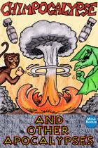 Chimpocalypse And Other Apocalypses