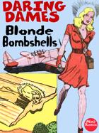 Daring Dames: Blonde Bombshells