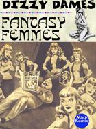 Dizzy Dames: Fantasy Femmes