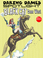 Daring Dames Spotlight: Black Cat Goes West