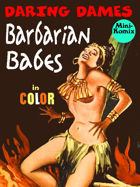 Daring Dames: Barbarian Babes (in color)