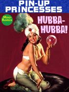 Pin-Up Princesses: Hubba-Hubba!