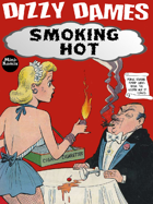 Dizzy Dames: Smoking Hot